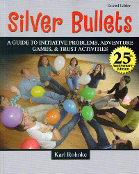 Silver Bullets 2, by Karl Rohnke, tons of icebreakers, get-to-know-you games, energisers, stunts & group initiatives